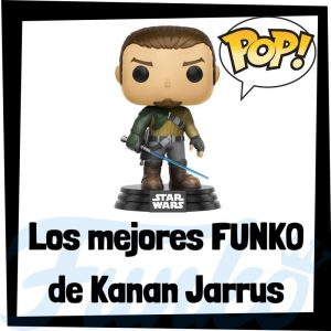 Los mejores FUNKO POP de Kanan Jarrus de Star Wars Rebels - Los mejores FUNKO POP de Star Wars - Los mejores FUNKO POP de las Guerra de las Galaxias