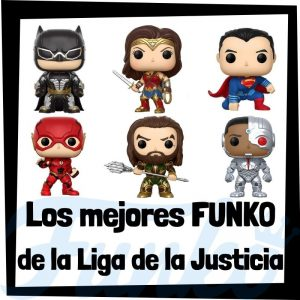 Los mejores FUNKO POP de la Liga de la Justica de DC - FUNKO POP de personajes de Justice League de DC