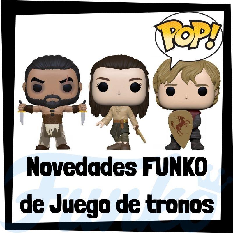 Novedades FUNKO POP de Juego de Tronos