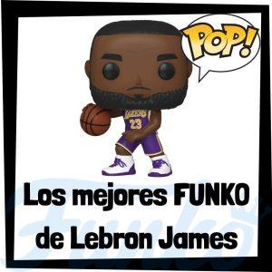 Los mejores FUNKO POP de Lebron James de la NBA - Funko POP de Lebron James