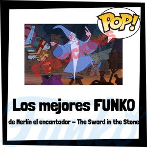 Filtraciones de FUNKO POP de Merlín el Encantador – The Sword in the Stone