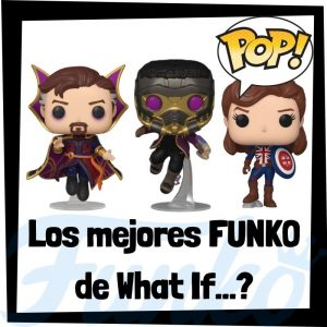 Los mejores FUNKO POP de What If - Los mejores FUNKO POP de personajes animados de What IF - FUNKO POP de Marvel