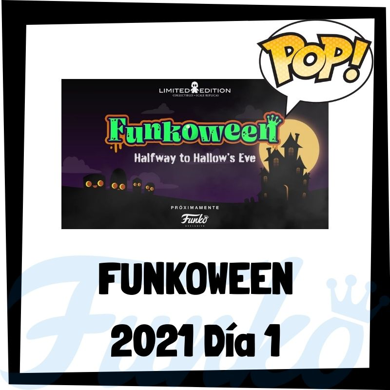 FunkoWeen 2021 Día 1