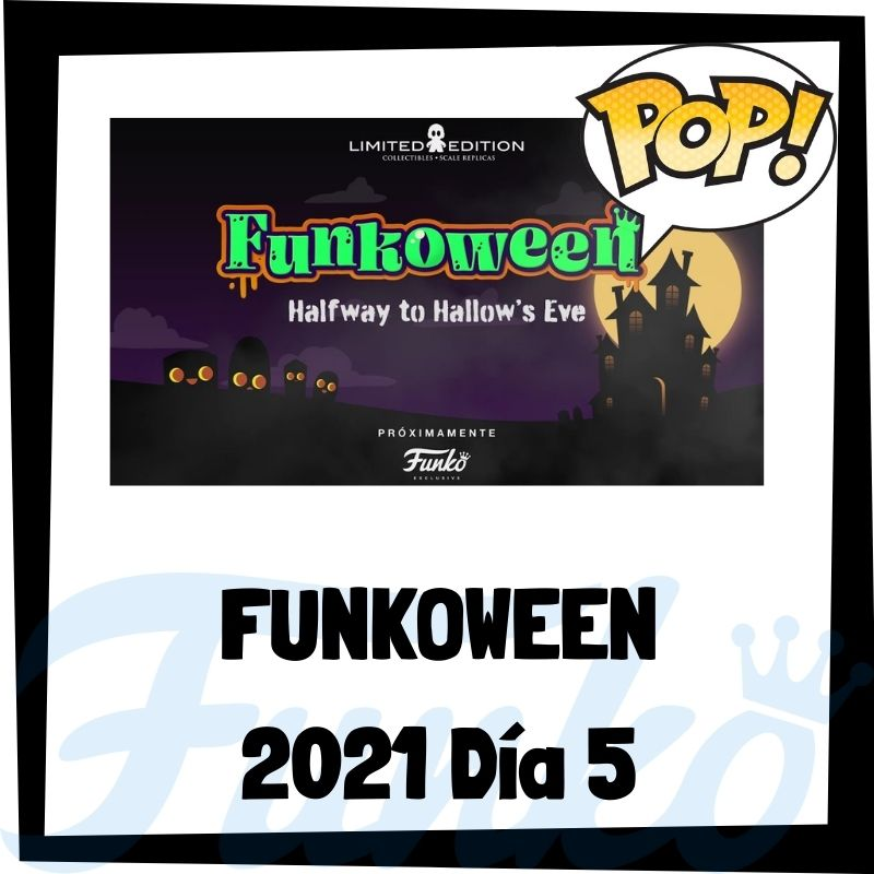 FunkoWeen 2021 Día 5