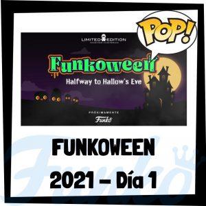 FUNKOWEEN 2021 - Muñecos FUNKOWEEN 2021 del día 1 - FUNKO POP de la feria FUNKO de Halloween 2021 - Novedades FUNKO POP Día 1