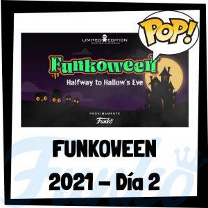 FUNKOWEEN 2021 - Muñecos FUNKOWEEN 2021 del día 2 - FUNKO POP de la feria FUNKO de Halloween 2021 - Novedades FUNKO POP Día 1