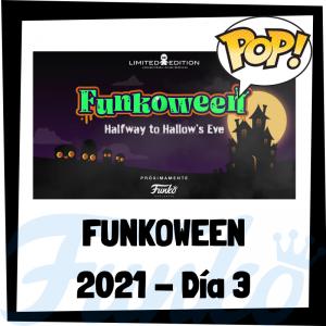 FUNKOWEEN 2021 - Muñecos FUNKOWEEN 2021 del día 3 - FUNKO POP de la feria FUNKO de Halloween 2021 - Novedades FUNKO POP Día 3