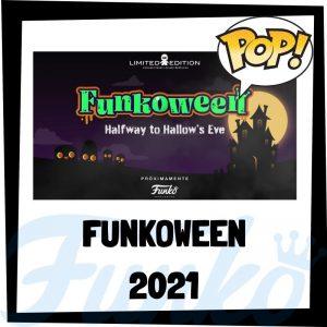 Guía FUNKOWEEN 2021 - Muñecos FUNKOWEEN 2021 - FUNKO POP de la feria FUNKO de Halloween 2021 - Novedades FUNKO POP