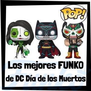 Los mejores FUNKO POP de DC Día de los Muertos - Funko POP de DC - Figuras y muñecos FUNKO POP de FUNKOWEEN 2021