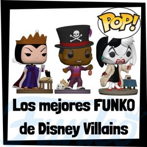 Los mejores FUNKO POP de Disney Villains de FUNKOWeen - Los mejores FUNKO POP de FUNKOWeen 2021 - Funko POP de Disney
