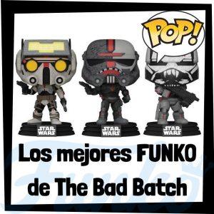 Los mejores FUNKO POP de The Bad Batch de Star Wars - Los mejores FUNKO POP de personajes de The Bad Batch la serie de animación de Star Wars - FUNKO POP de Star Wars