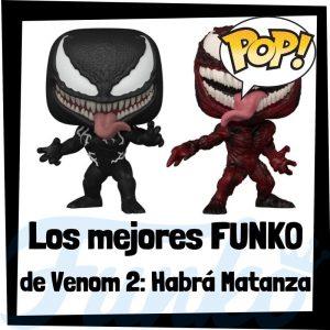 Los mejores FUNKO POP de Venom 2 Habrá Matanza - Los mejores FUNKO POP de Venom Let There Be Carnage - Spiderverse