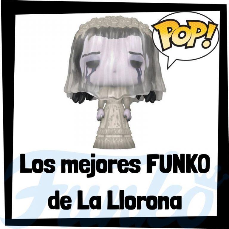 Lee más sobre el artículo Los mejores FUNKO POP de La Llorona