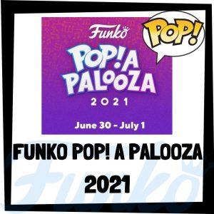 Lee más sobre el artículo Funko POP A PALOOZA 2021
