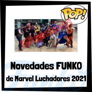 Lee más sobre el artículo Filtraciones de FUNKO POP de Marvel Luchadores 2021