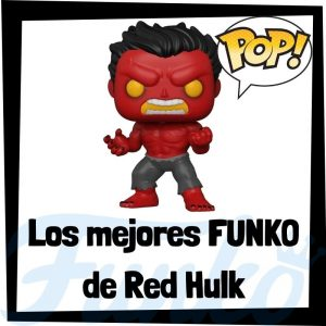 Los mejores FUNKO POP de Red Hulk - Funko POP de los Vengadores - Funko POP de personajes de Marvel