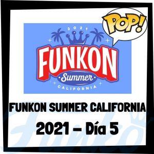 FUNKON Summer California 2021 Día 5 - FUNKO POP de la feria FUNKON de Summer California 2021 del Día 5 - Novedades FUNKO POP