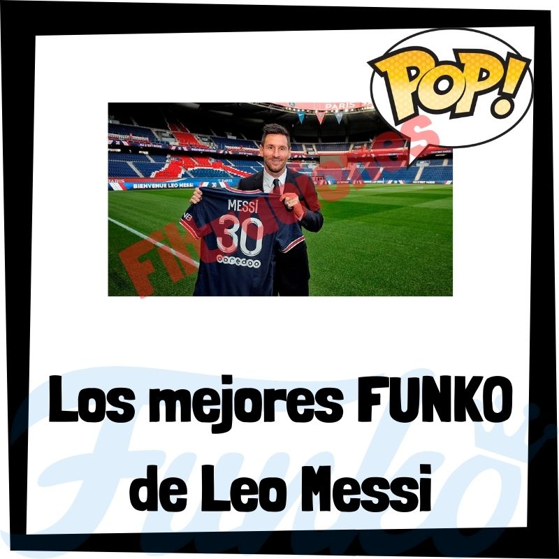 Filtraciones de FUNKO POP de Messi