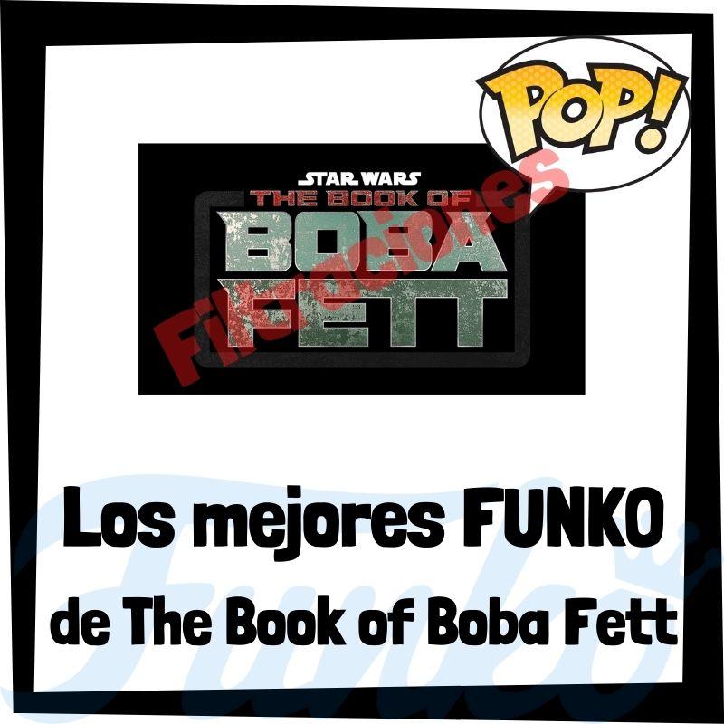 Filtraciones de FUNKO POP de The Book of Boba Fett