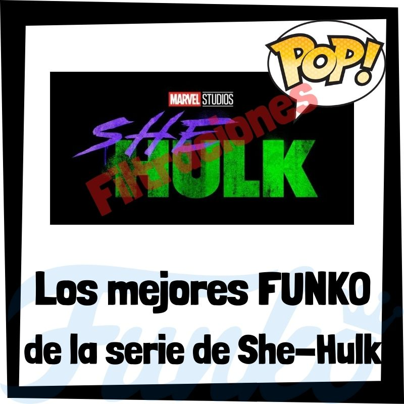 Filtraciones de FUNKO POP de la serie de She-Hulk - Hulka