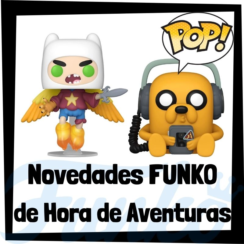 Novedades FUNKO POP de Hora de Aventuras de 2021